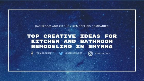 https://www.remodelrepublic.com/wp-content/uploads/2019/05/Top-Creative-ideas-for-Kitchen-and-Bathroom-Remodeling-in-Smyrna.jpg